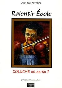Jean-Paul Auffray - Ralentir Ecole.