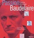 Jean-Paul Avice et Claude Pichois - Passion Baudelaire - L'ivresse des images.