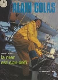 Jean-Paul Aymon et  Collectif - Alain Colas - La mer est son défi.
