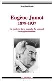 Jean-Paul Bado - Eugène Jamot (1879-1937) - Le médecin de la maladie du sommeil ou trypanosomiase.