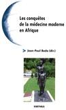 Jean-Paul Bado - Les conquêtes de la médecine moderne en Afrique.