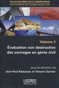 Jean-Paul Balayssac et Vincent Garnier - Durabilité des ouvrages de génie civil - Volume 2, Evaluation non destructive des ouvrages en génie civil.