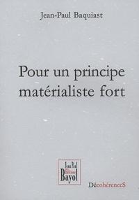 Jean-Paul Baquiast - Pour un principe matérialiste fort.