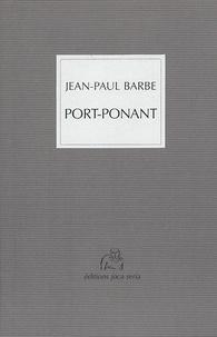 Jean-Paul Barbe - Port-Ponant - La cité entredite.
