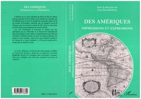 Jean-Paul Barbiche - Des Amériques. - Impressions et expressions.
