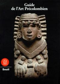 Jean-Paul Barbier - Guide de l'art précolombie.