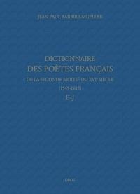 Jean-Paul Barbier-Mueller - Dictionnaire des poètes français de la seconde moitié du XVIe siècle (1549-1615) - E-J.