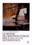 Jean-Paul Barbier-Mueller - Le mythe de création oublié des Karo Batak occidentaux.