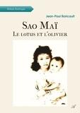 Jean-Paul Baricault - Sao Maï - Le lotus et l'olivier.