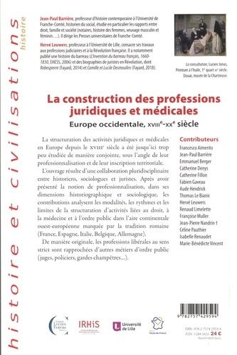 La construction des professions juridiques et médicales. Europe occidentale, XVIIIe-XXe siècle