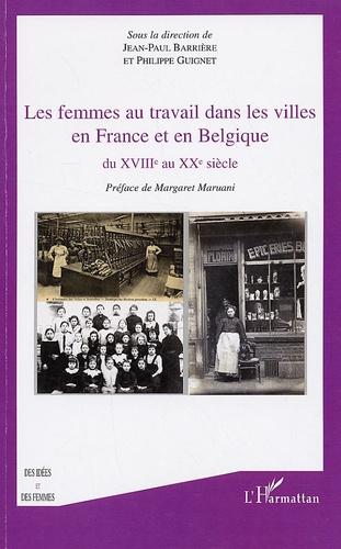 Les femmes au travail dans les villes en France et en Belgique du XVIIIe au XXe siècle