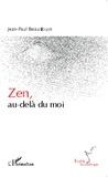 Jean-Paul Beaudouin - Zen, au-delà du moi.