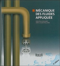 Jean-Paul Beaudry et Jean-Claude Rolland - Mécanique des fluides appliquée.