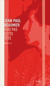 Jean-Paul Beaumier - Fais pas cette tête.