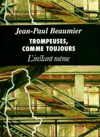 Jean-Paul Beaumier - Trompeuses, comme toujours.