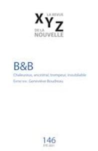 Jean-Paul Beaumier et Gaëtan Brulotte - XYZ. La revue de la nouvelle  : XYZ. La revue de la nouvelle. No. 146, Été 2021 - B&B.