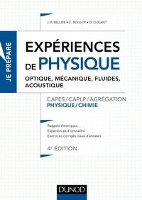 Jean-Paul Bellier et Christophe Bouloy - Expériences de physique - Optique, mécanique, fluides, acoustique - 4e éd. - Capes/Agrégation.