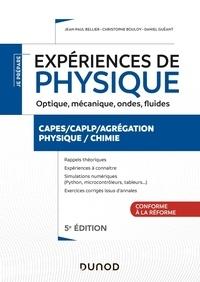 Jean-Paul Bellier et Christophe Bouloy - Expériences de physique - Optique, mécanique, fluides, acoustique CAPES/CAPLP/Agrégation.
