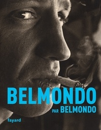 Jean-Paul Belmondo - Belmondo par Belmondo.