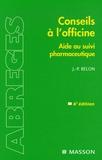 Jean-Paul Belon - Conseils à l'officine - Guide du suivi pharmaceutique.