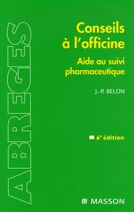 Jean-Paul Belon - Conseils à l'officine - Guide du suivi pharmaceutique.