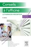 Jean-Paul Belon et Mathieu Guerriaud - Conseils à l'officine - Le pharmacien prescripteur.