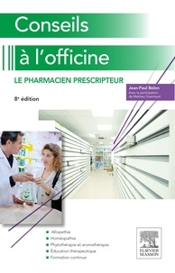 Jean-Paul Belon et Mathieu Guerriaud - Conseils à l'officine - Le pharmacien prescripteur.