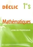Jean-Paul Beltramone et Vincent Brun - Mathématiques Déclic 1e S - Livre du professeur.
