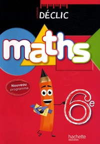 Jean-Paul Beltramone et Audrey Candeloro - Maths 6e Déclic.