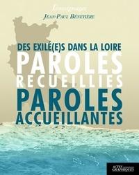 Jean-Paul Bénetière - Des exilé(e)s dans la Loire - Paroles recueillies paroles accueillantes.