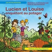 Jean-Paul Benoit et Christophe Lazé - Lucien et Louise enquêtent au potager.