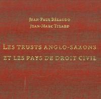 Jean-Paul Béraudo et Jean-Marc Tirard - Les Trusts anglo-saxons et les pays de droit civil - Approche juridique et fiscale.