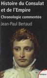 Jean-Paul Bertaud - Histoire du Consulat et de l'Empire - Chronologie commentée (1799-1815).