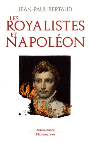 Les royalistes et Napoléon. 1799-1816