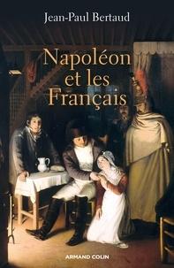 Jean-Paul Bertaud - Napoléon et les Français.