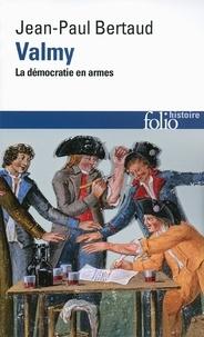 Jean-Paul Bertaud - Valmy - La démocratie en armes.