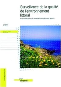 Jean-Paul Berthomé et Michel Joany - Surveillance de la qualité de l'environnement littoral. - Propositions pour une meilleure coordination des réseaux.