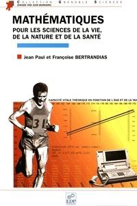 Jean-Paul Bertrandias et Françoise Bertrandias - Mathématiques pour les sciences de la vie, de la nature et de la santé.