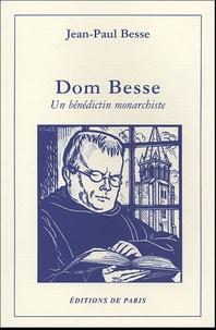 Jean-Paul Besse - Dom Besse - Un bénédictin monarchiste.
