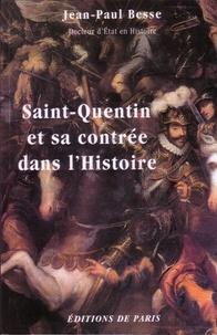Jean-Paul Besse - Saint-Quentin et sa contrée dans l'histoire.