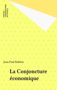 Jean-Paul Betbèze - La Conjoncture économique.