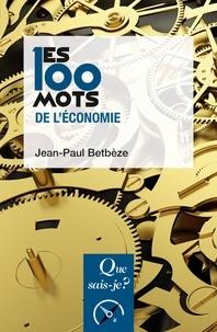 Jean-Paul Betbèze - Les 100 mots de l'économie.