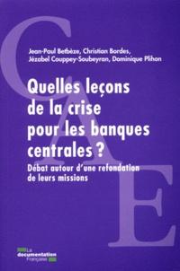 Jean-Paul Betbèze et Christian Bordes - Quelles leçons de la crise pour les banques centrales ? - Débat autour d'une refondation de leurs missions.