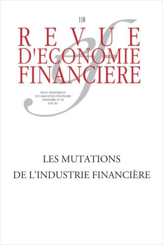 Revue d'économie financière N° 118, Juin 2015 Les mutations de l'industrie financière