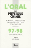 Jean-Paul Beynier et Jean Bergua - Crus 1997-1998 de physique-chimie - Oral, exercices résolus, MP, MP*-PC, PC*-PSI, PSI*-PT, PT*.