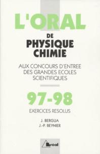 Jean-Paul Beynier et Jean Bergua - Crus 1997-1998 de physique-chimie - Oral, exercices résolus, MP, MP*-PC, PC*-PSI, PSI*-PT, PT*.