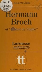 """Jean-Paul Bier et Jacques Demougin - Hermann Broch et """"La mort de Virgile""""."""