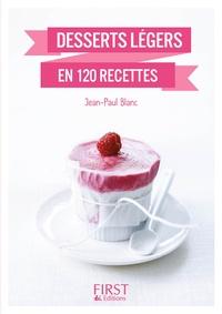Jean-Paul Blanc et Corinne Peirano - Desserts légers en 140 recettes.