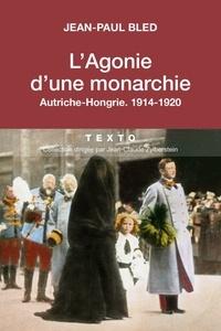 Lagonie dune monarchie - Autriche-Hongrie, 1914-1920.pdf