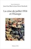 Jean-Paul Bled et Jean-Pierre Deschodt - La crise de juillet 1914 et l'Europe.